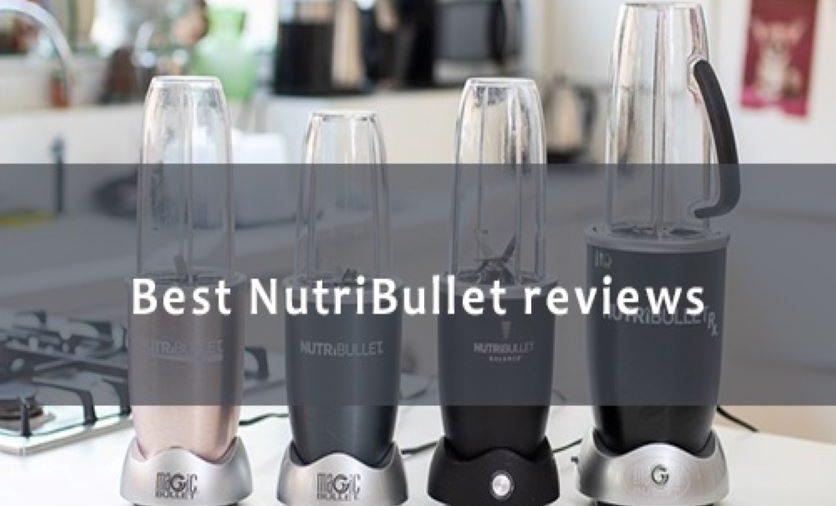 Best NutriBullet Reviews