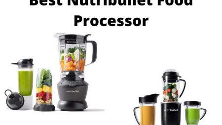 Best Nutribullet Food Processor