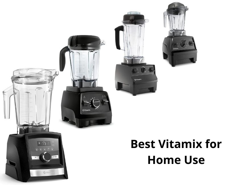 Best Vitamix for Home Use