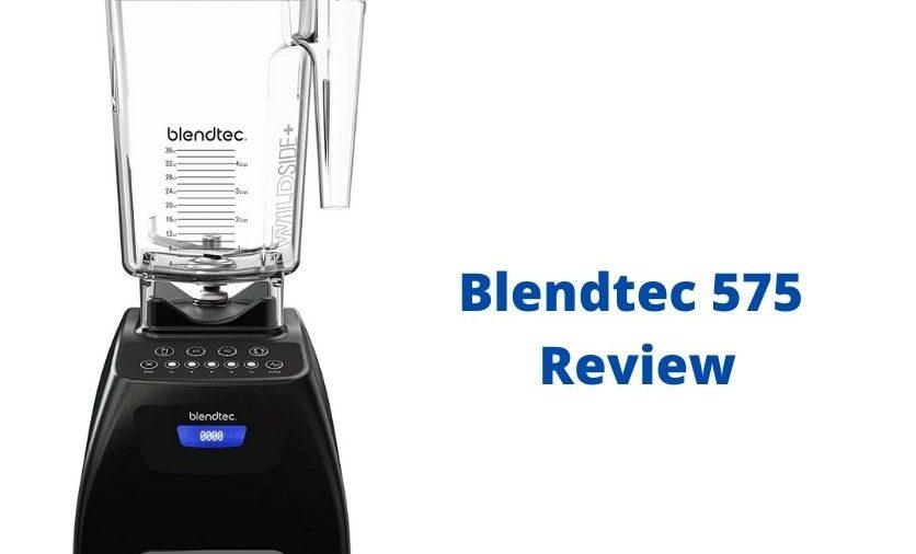 Blendtec 575 Review