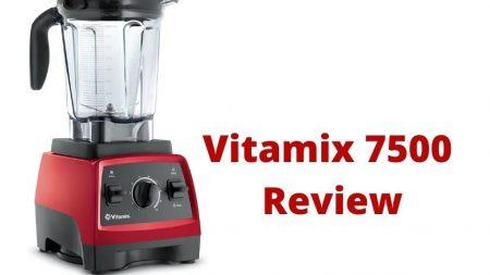 Vitamix 7500 Review
