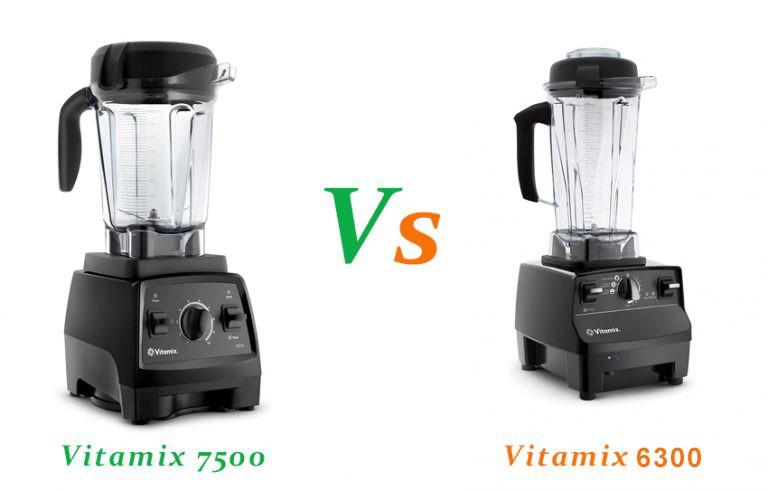 Vitamix 7500 VS 6300