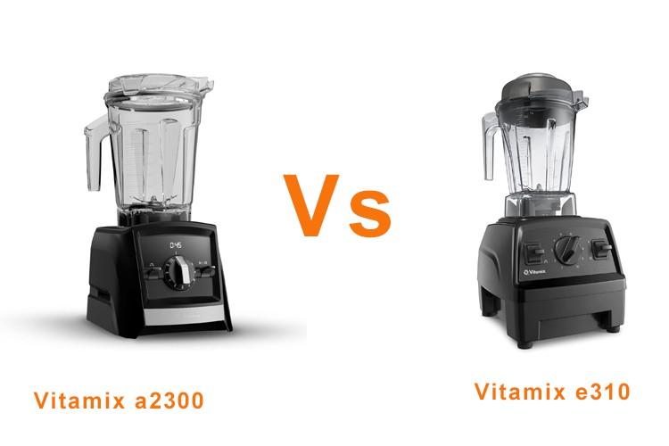 Vitamix e310 vs a2300
