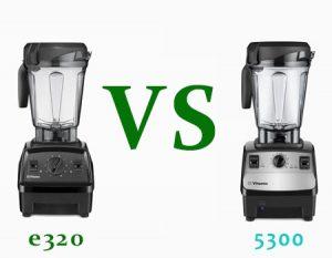 Vitamix-e320-vs-5300