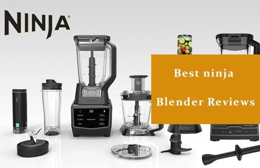 Best ninja blender reviews