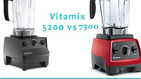 Vitamix 7500 vs 5200