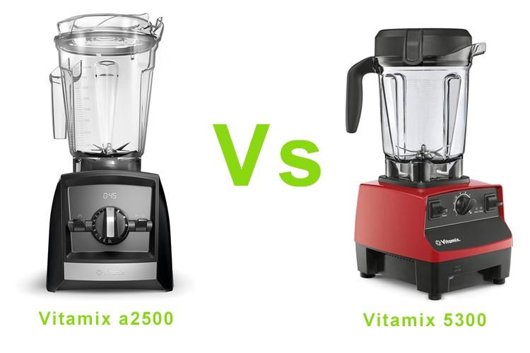 Vitamix a2500 vs 5300