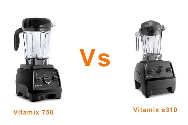 Vitamix e310 vs 750